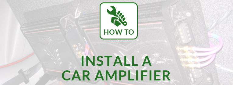 How to install a car amplifier